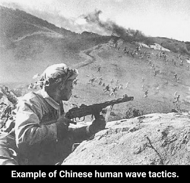 Example of Chinese human wave tactics. Example of Chinese human wave tactics meme