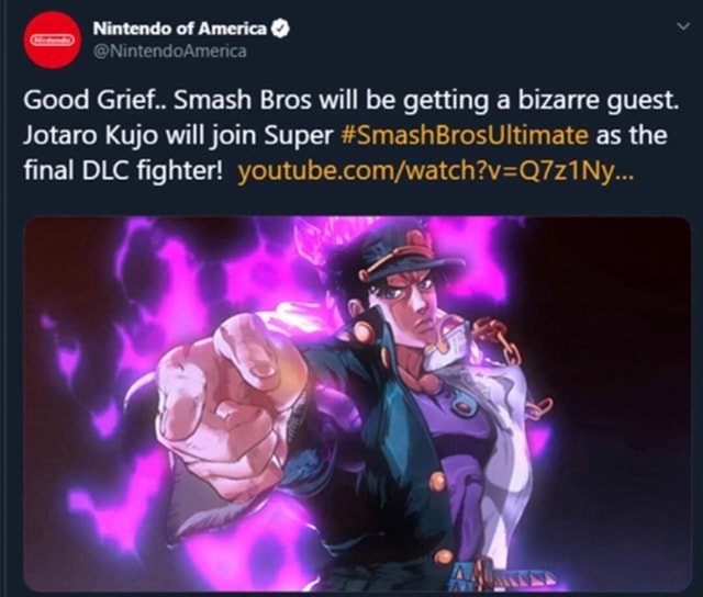 Nintendo of America NintendoAmerica Good Grief Smash Bros will be getting a bizarre guest. Jotaro Kujo will join Super SmashBrosUltimate as the final DLC fighter meme