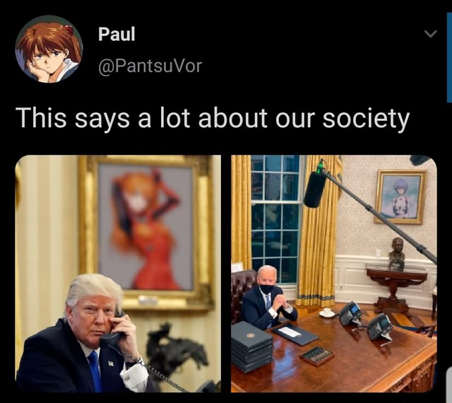 Paul PantsuVor This says a lot about our society meme