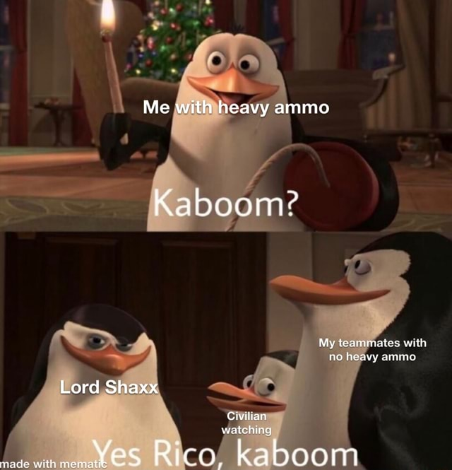 Me with heavy ammo Kaboom My teammates with no heavy ammo Lord Shaxx Civilian watching Rico, kaboom memes
