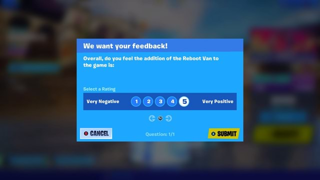 We want your feedback Overall, do you feel the addition of the Reboot Van to the game is Select a Rating Very Negative 1 2 4 Very Positive Question SUBMIT meme