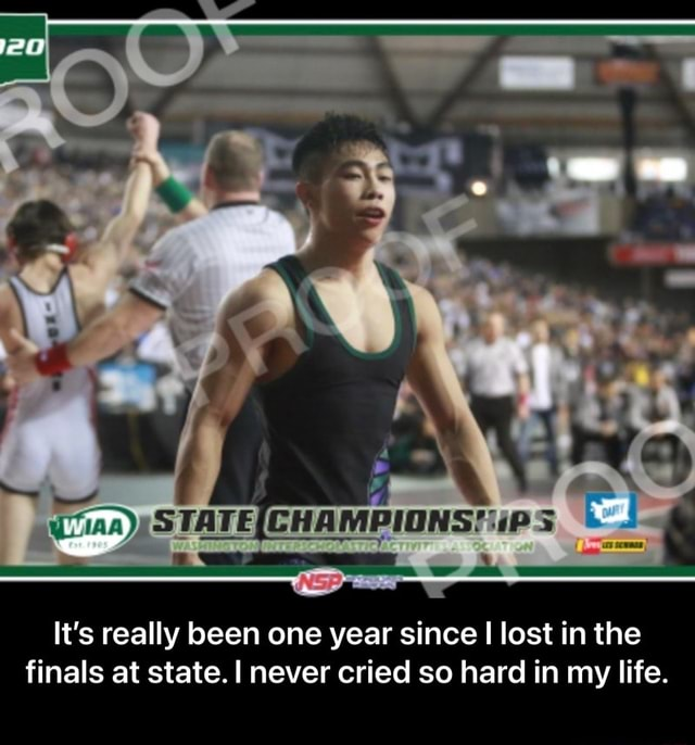 It's really been one year since I lost in the finals at state. I never cried so hard in my life.  It's really been one year since I lost in the finals at state. I never cried so hard in my life memes