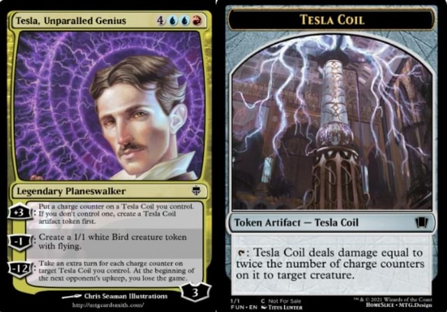 {{ Tesla, Unparalled Genius OD If you one, artifact token first Create a white Bird creature token with fying. Chris Seaman Illustrations Tesla Coil deals damage equal to twice the numb of charge counters twice the numb on it to target c ure memes