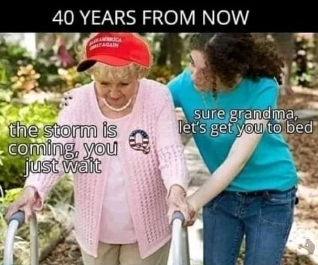 40 YEARS FROM NOW the Storm is foul meme
