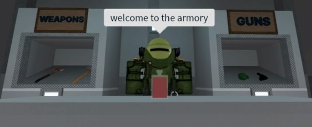 Welcome to the armory meme