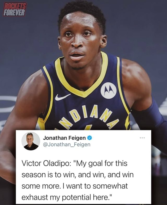 Jonathan Feigen Victor Oladipo  My goal for this season is to win, and win, and win some more. I want to somewhat exhaust my potential here. memes