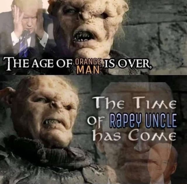 ORANEES HE AGE OF OVER, The Time OF has Come meme