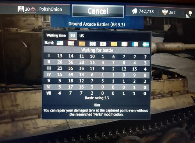 Ground Arcade Battles BR 5.3  PolishOnion Walting time us Rank Waiting for battle 13 14 11 10 1 6 7 2 2 W 26. 36. 38 3 23 SS 33 11 2 12 13 4 Vo15 39 0 9 18 12 7 5 1 2 2 mm 4 7 7 2 0 0 1 1 0 Battle rating 5.3 Hint You can repair your damaged tank at the captured point even without the researched Parts modiflcation memes