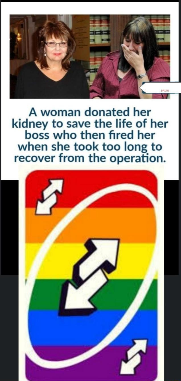 Ge A woman donated her kidney to save the life of her boss who then fired her when she took too long to recover from the operation meme