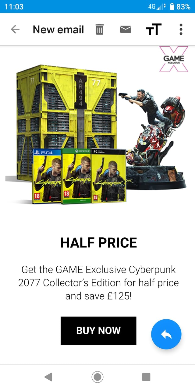 AG il* 83% New email TT  HALF PRICE Get the GAME Exclusive Cyberpunk 2077 Collector's Edition for half price and save BUY NOW memes