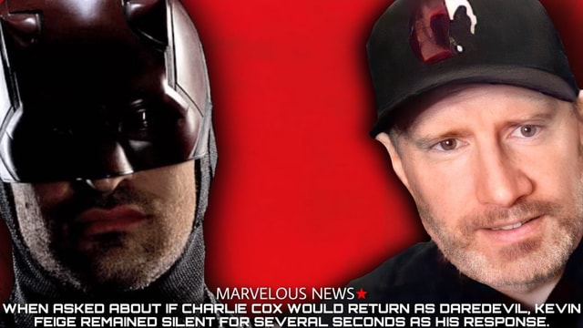 MARY NEWS WHEN ASKED ABOUT IF CHARLIE COX WOULD RETURN AS DAREDEVIL, KEVIN FEIGE REMAINED SILENT FOR SEVERAL SECONDS AS HIS RESPONSE memes