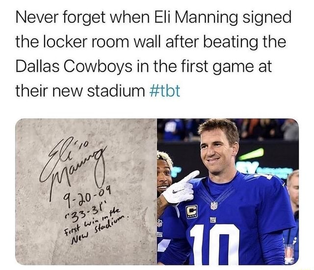 Never forget when Eli Manning signed the locker room wall after beating the Dallas Cowboys in the first game at their new stadium tot memes