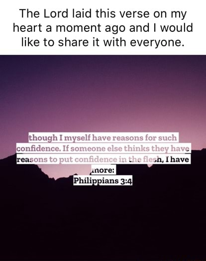 The Lord laid this verse on my heart a moment ago and I would like to share it with everyone. though I myself hav confidence memes