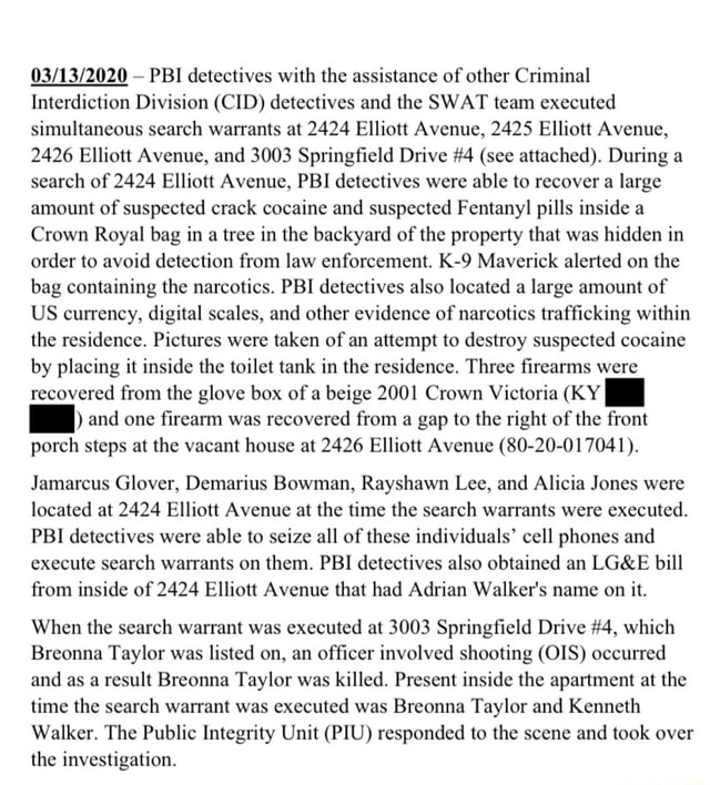 PBI detectives with the assistance of other Criminal Interdiction Division CID detectives and the SWAT team executed simultaneous search warrants at 2424 Elliott Avenue, 2425 Elliott Avenue, 2426 Elliott Avenue, and 3003 Springfield Drive 4 see attached . During a search of 2424 Elliott Avenue, PBI detectives were able to recover a large amount of suspected crack cocaine and suspected Fentany pills inside a Crown Royal bag in a tree in the backyard of the property that was hidden in order to avoid detection from law enforcement. Maverick alerted on the bag containing the narcotics. PBI detectives also located a large amount of US currency, digital scales, and other evidence of narcotics trafficking within the residence. Pictures were taken of an attempt to destroy suspected cocaine by plac