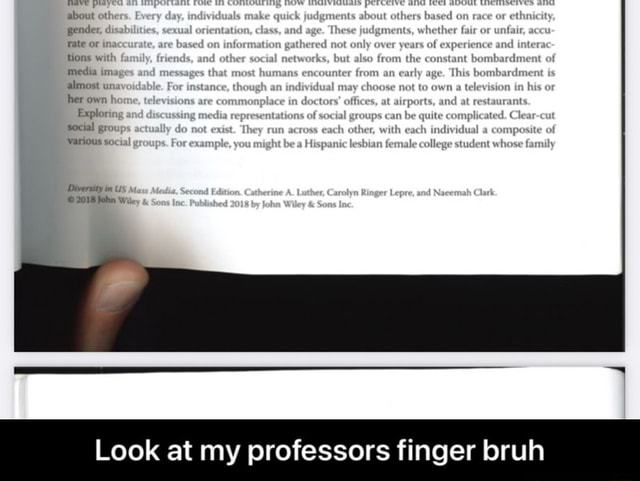 About oth gender rate oF tions wi media in almost ur her own Explorir social gro various so age, om fin and with on whether or ace his Diversity in Look at my professors finger bruh  Look at my professors finger bruh memes