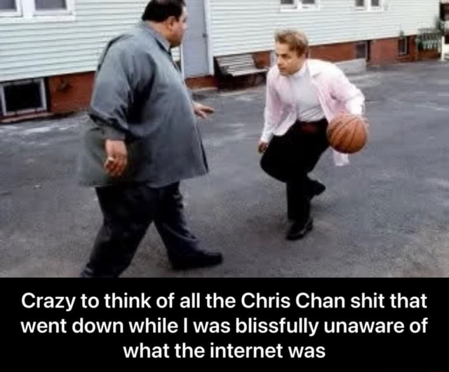 Crazy to think of all the Chris Chan shit that went down while I was blissfully unaware of what the internet was  Crazy to think of all the Chris Chan shit that went down while I was blissfully unaware of what the internet was memes