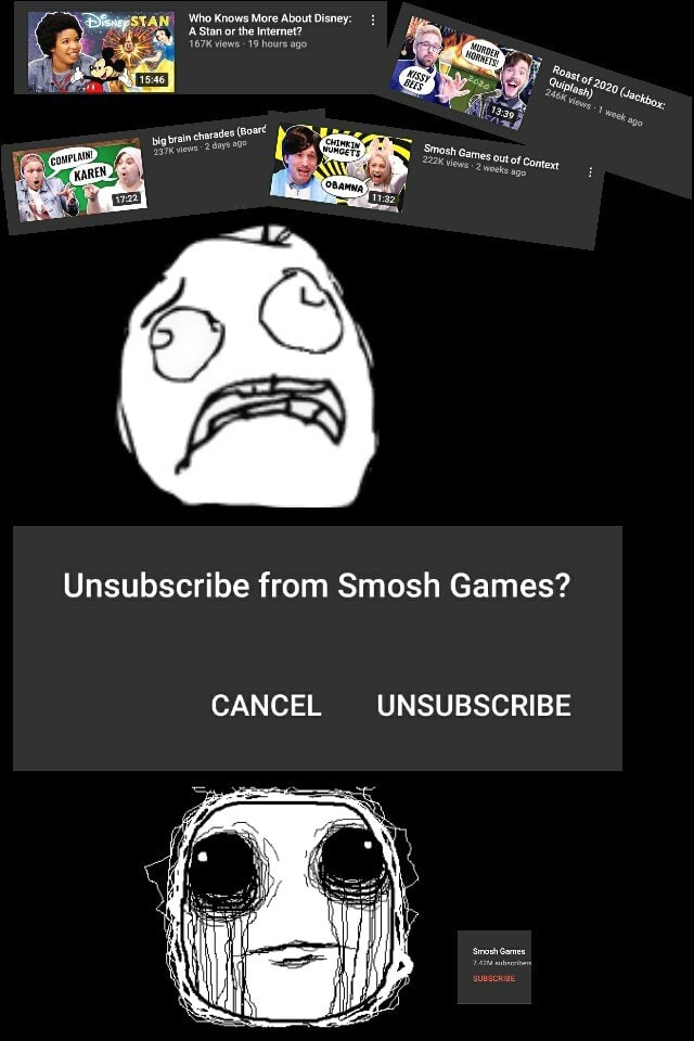 Unsubscribe from Smosh Games CANCEL UNSUBSCRIBE memes