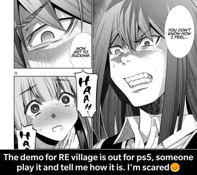 LA The demo for RE village is out for someone play it and tell me how it is. I'm scared  The demo for RE village is out for ps5, someone play it and tell me how it is. I'm scared memes