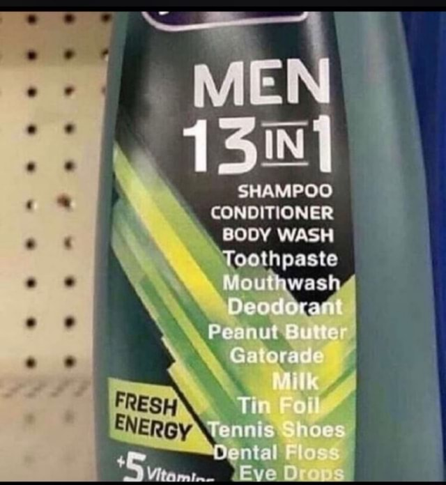 SHAMPOO CONDITIONER  BODY WASH Toothpaste is memes