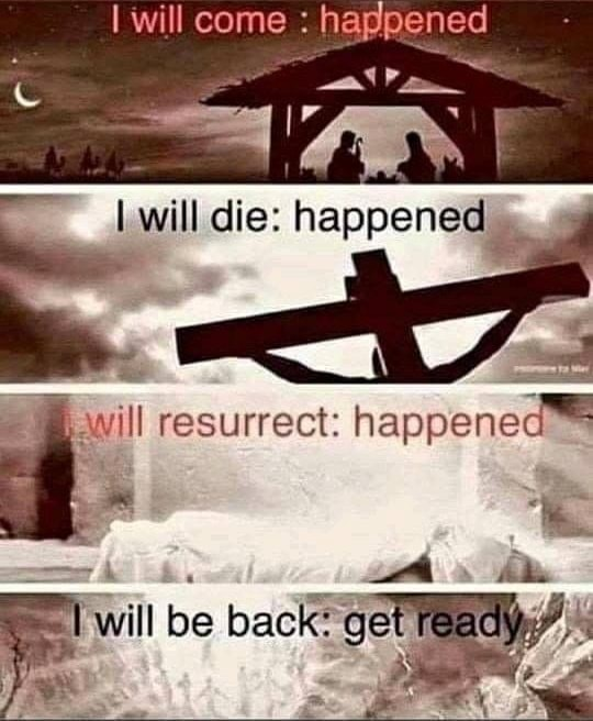 I will come happened will die happened z. i will resurrect will be back meme
