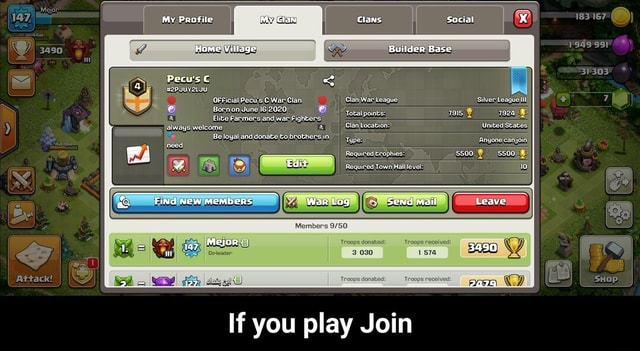 3490 Attack Pecu's need Profile My Clans Social Home Village Builder Base OFFicial Pecu's War Clan Clan War League Bornon June 2020 oo Elite FarmersIandWar Fighters alvays welcome IBE loyal and donate brothers in Find new members Send mait teave If you play Join Silver League 7928 United States Anyone canjoin 5500 5500 183167 siso3 *  If you play Join memes