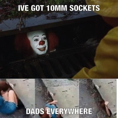 IVE GOT 10MM SOCKETS DADS EVERYWHERE meme