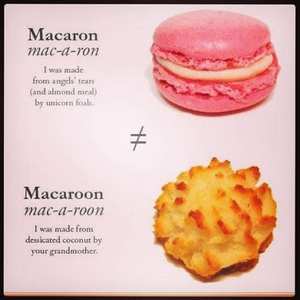 Macaron mac a ron Twas made from angels tears {and alr by unicorn fo Macaroon mac a roon was made from dessicated coconut by your grandmother meme