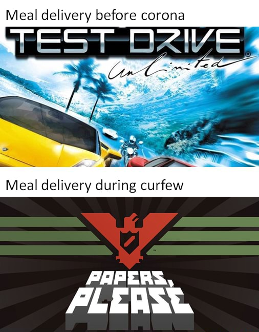 Meal delivery before corona TEST Meal delivery during curfew ALE meme