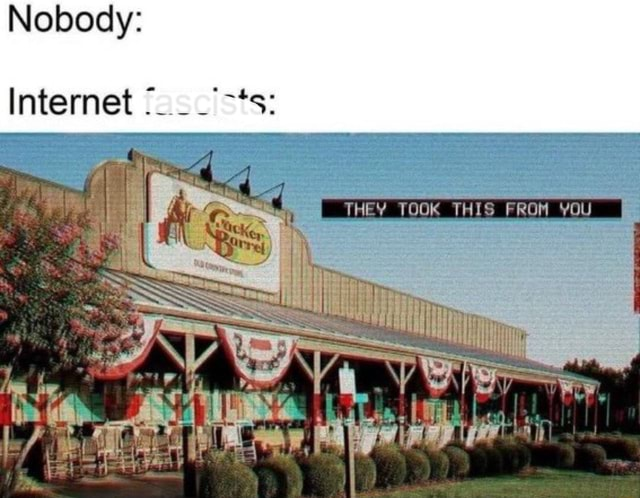 Nobody Internet THEY TOOK THIS FROM YOU memes
