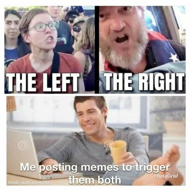 THE LE Me posting memes to trigger them both