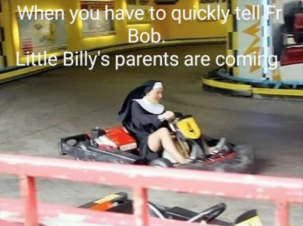 When you have to quickly tell Fr Bob. Little Billy's parents are coming memes