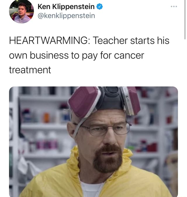 HEARTWARMING Teacher starts his own business to pay for cancer treatment memes