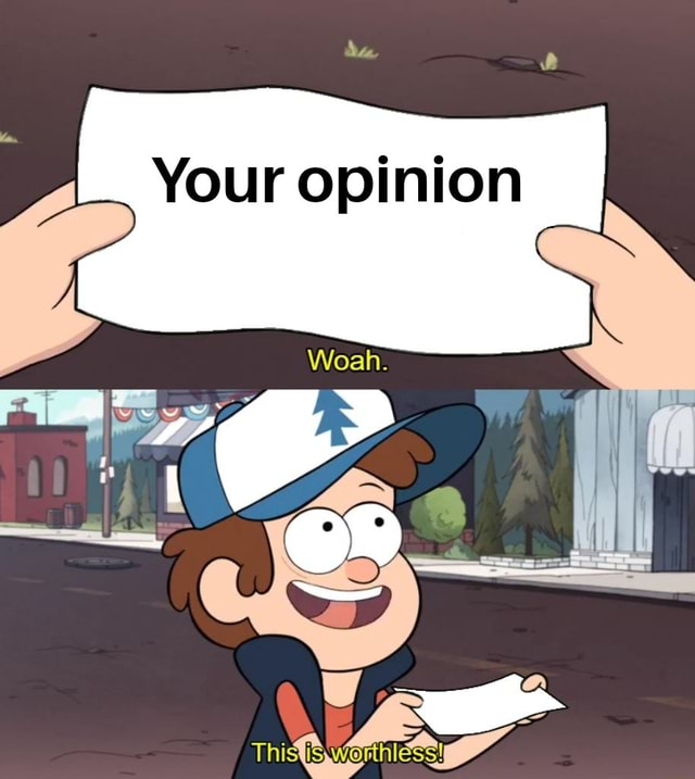 Il ll Your opinion memes