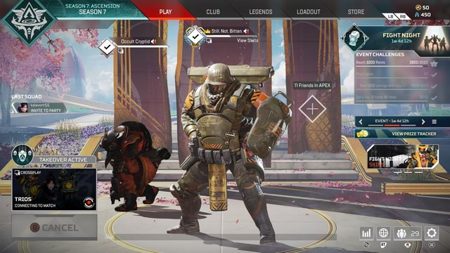 SEASON 7 ASCENSION so 450 RB SEASON 7 BLAY CLUB LEGENDS LOADOUT STORE th 480 450 FIGHT NIGHT I Still Not Bitten. I I Coyptid EVENT CHALLENGES Friends APEX LAST SQUAD TO PARTY TAKEOVER ACTIVE EVENT Friends APEX CROSSPLAY TRIOS CONNECTING TO MATCH memes