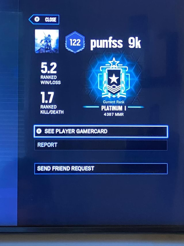 Current Rank RANKED SEE PLAYER GAMERCARD REPORT I SEND FRIEND REQUEST meme