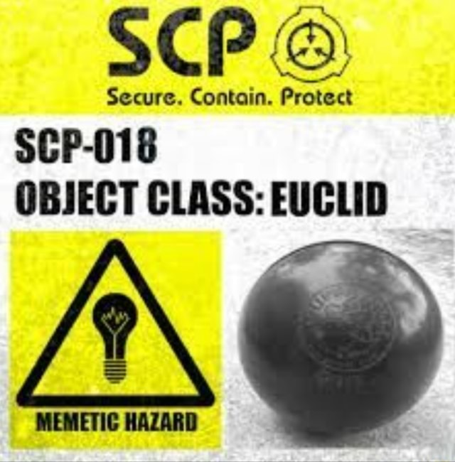 SCP Secure. Contain. Protect SCP 018 OBJECT CLASS EUCLID memes