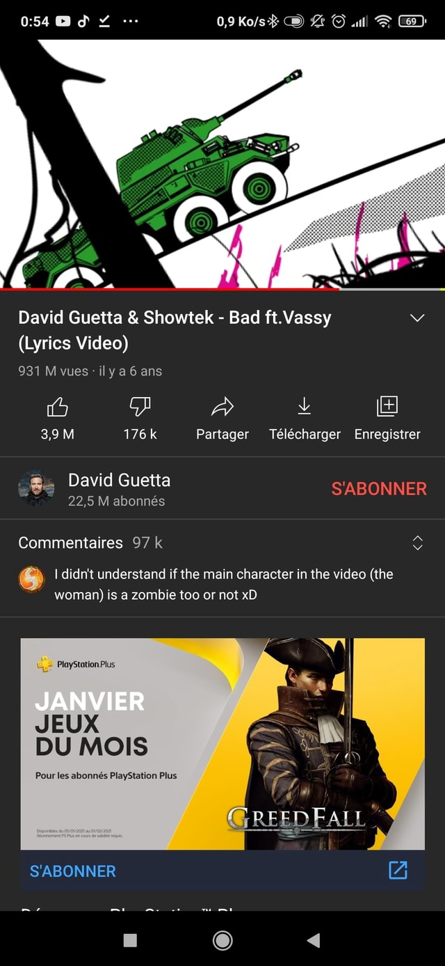0,9 CS.all Ged David Guetta and Showtek Bad ft.Vassy Lyrics 931 M vues ily a 6 ans lea 3,9M 176k Partager Tlccharger Enregistrer David Guetta S'ABONNER 22,5 M abonns Commentaires 97 k I didn't understand if the main character in the the woman is a zombie too or not xD PlayStation Plus ER JEUX DU MOIS Pour les abonns PlayStation Plus S'ABONNER memes