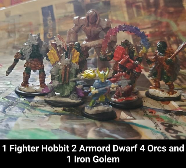 1 Fighter Hobbit 2 Armord Dwarf 4 Orcs and 1 Iron Golem  1 Fighter Hobbit 2 Armord Dwarf 4 Orcs and 1 Iron Golem memes