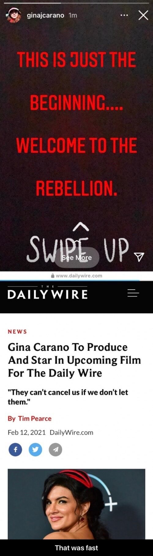 Ginajcarano im See More UP DAILY WIRE NEWS Gina Carano To Produce And Star In Upcoming Film For The Daily Wire They can not cancel us if we do not let them. By Tim Pearce Feb 12,2021 Day Wore com That was fast  That was fast memes