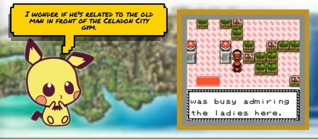 T WOnveRr tf HE'S RELATED TO THE OLD MAN FRONT OF THE CELADOW CITY was busy admiring the ladies here meme
