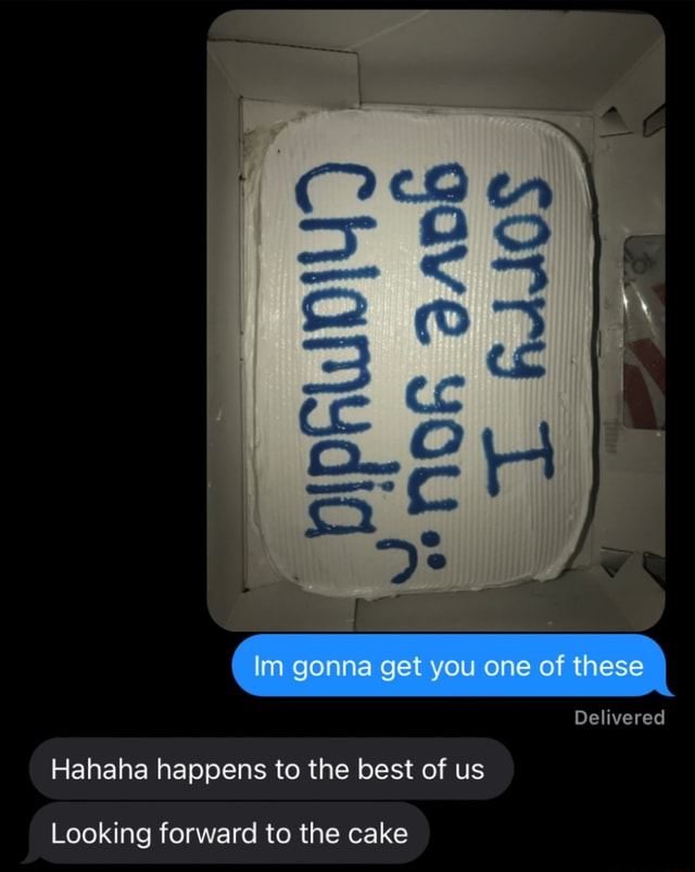 ADD nor by Cim gonna get you one of these Delivered Hahaha happens to the best of us Looking forward to the cake memes