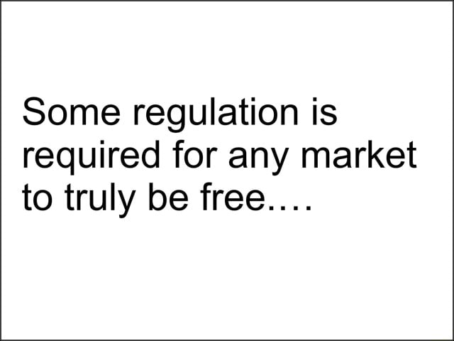 Some regulation is required for any market to truly be free meme