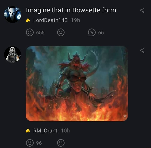 Imagine that in Bowsette form LordDeath143 66 RM Grunt meme