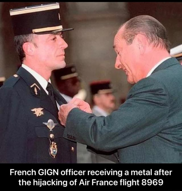 French GIGN officer receiving a metal after the hijacking of Air France flight 8969 French GIGN officer receiving a metal after the hijacking of Air France flight 8969 memes