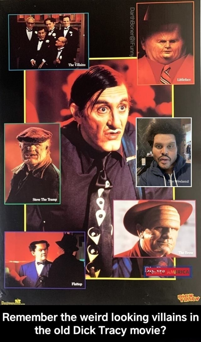 The Remember the weird looking villains in the old Dick Tracy movie Remember the weird looking villains in the old Dick Tracy movie memes