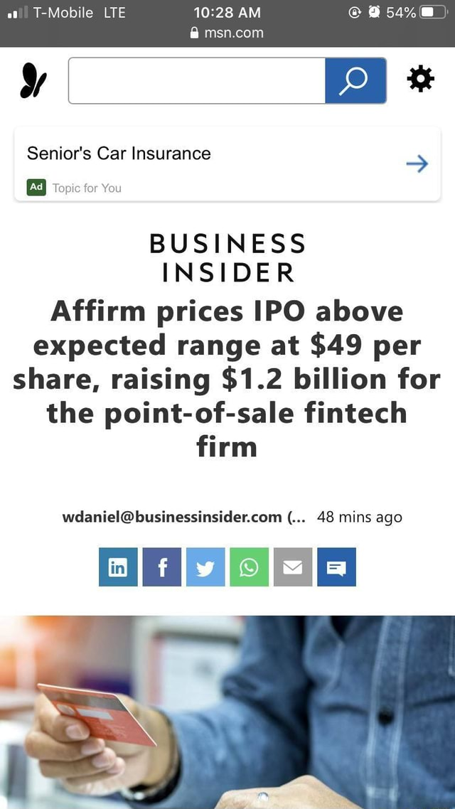 At T Mobile LTE AM Al Senior's Car Insurance Topic for You BUSINESS INSIDER Affirm prices IPO above expected range at $49 per share, raising $1.2 billion for the point of sale fintech firm 48 mins ago memes
