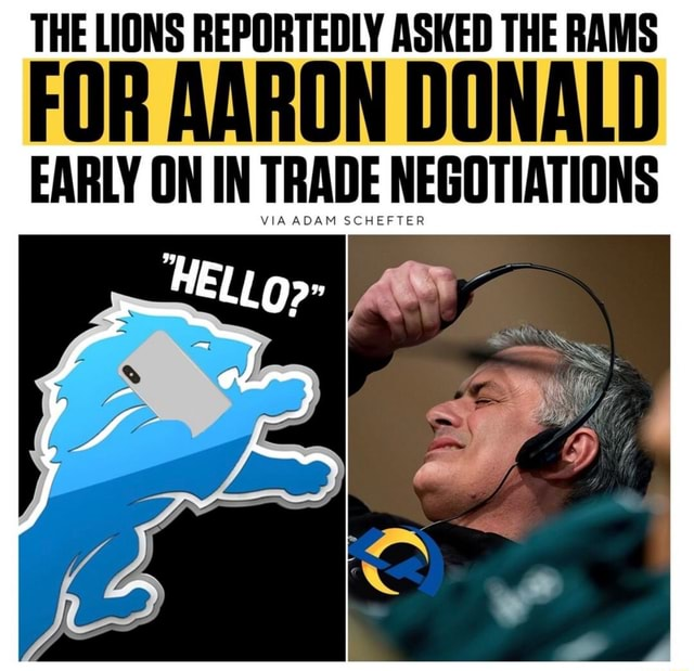 THE LIONS REPORTEDLY ASKED THE RAMS EARLY ON IN TRADE NEGOTIATIONS meme