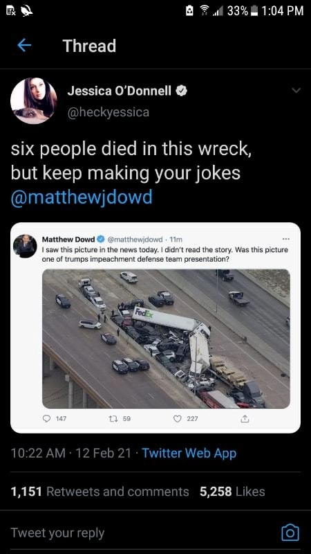 Thread Jessica O'Donnell heckyessica six people died in this wreck, but keep making your jokes matthewjdowd 1022 12Feb2i Web App 1,151 Retveets and comments 5,258 Likes your rep memes