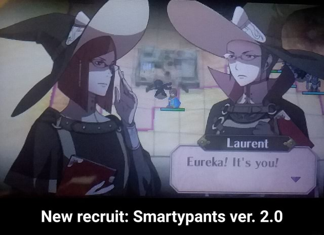 Laurent New recruit Smartypants ver. 2.0  New recruit Smartypants ver. 2.0 memes