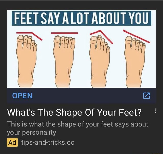 SAY ALOT ABOUT YOU TP ar OPEN What's The Shape Of Your Feet This is what the shape of your feet says about your personality AdI tips and tricks co memes